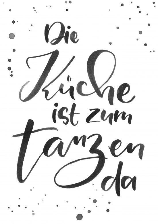 die Küche ist zum Tanzen da - Watercolor Lettering, Handlettering, Kirsten Albers