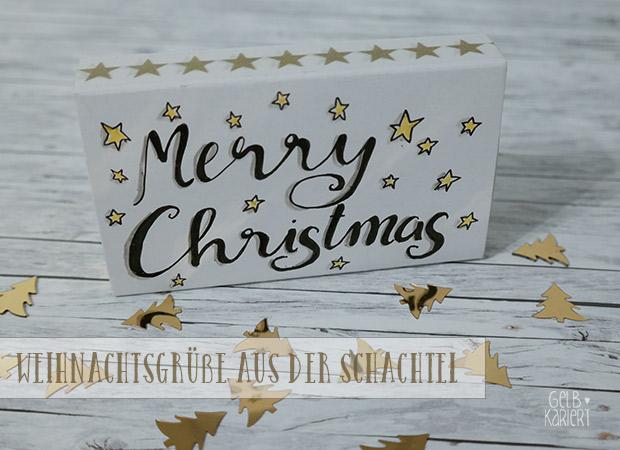 Basteln für Weihnachten: Weihnachtsgrüße aus der Schachtel|Gelbkariert