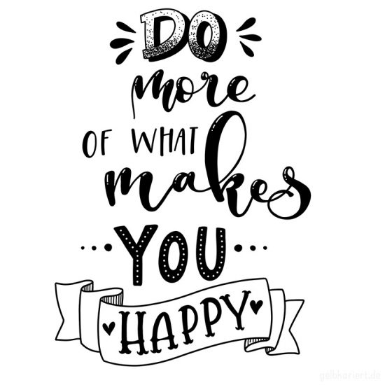 Do more of what makes you happy, Gelbkariert Handlettering