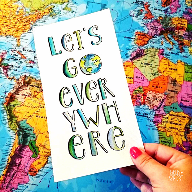 Let's go everywhere | Handlettering mit Fineliner und Wasserfarbe | Watercolor | Pigma Micron | Ideen für Hand Lettering | Schreiben mit Aquarellfarbe | Anleitung | Gelbkariert Blog